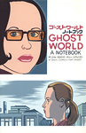 "Ghost World (Movie) ""Ghost World A Notebook&#34